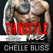 Throttle Me - A Romantic Suspense Novel audiobook by Chelle Bliss