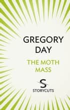 The Moth Mass (Storycuts) ebook by