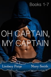 Oh Captain, My Captain Series ebook by Lindsay Paige,Mary Smith