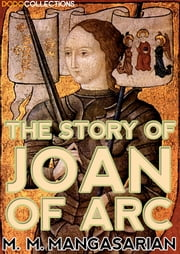 The Story of Joan of Arc ebook by M. M. Mangasarian