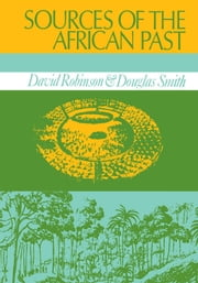 Sources of the African Past ebook by Douglas K. Smith, David Robinson
