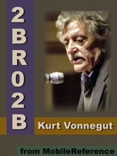 "2 B R 0 2 B: (""To Be, Or Not To Be"") (Mobi Classics) ebook by Kurt Vonnegut,Jr."