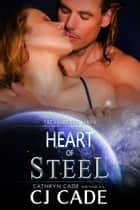 Heart of Steel ebook by CJ Cade