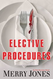 Elective Procedures - An Elle Harrison Novel ebook by Merry Jones