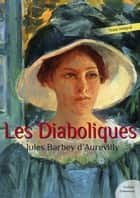 Les Diaboliques eBook by Jules Barbey D'Aurevilly