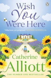 Wish You Were Here ebook by Catherine Alliott
