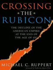 Crossing The Rubicon ebook by Michael C. Ruppert