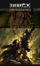 The Thieves of Blood - The Blade of the Flame, Book 1 ebook by
