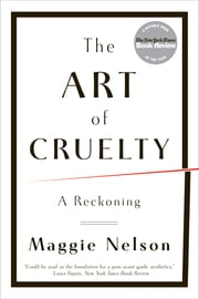 The Art of Cruelty: A Reckoning ebook by Kobo.Web.Store.Products.Fields.ContributorFieldViewModel