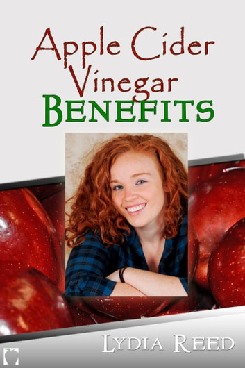 Apple Cider Vinegar Benefits eBook by Lydia Reed