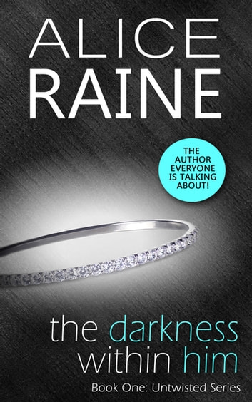 The Darkness Within Him ebook by Alice Raine