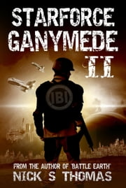 Starforce Ganymede II ebook by Nick S. Thomas