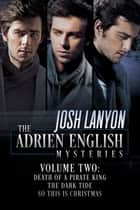 The Adrien English Mysteries 2 ebook by Josh Lanyon