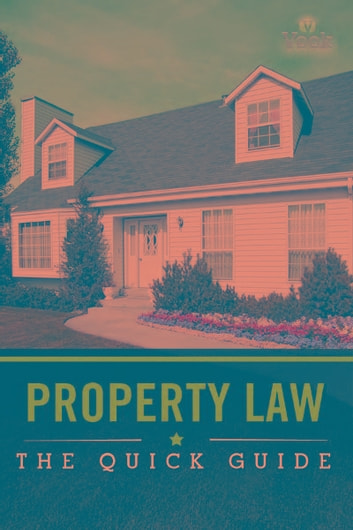 Property Law: The Quick Guide ebook by Vook