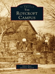 The Roycroft Campus ebook by Robert Rust, Kitty Turgeon
