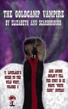 The Goldcamp Vampire ebook by Elizabeth Ann Scarborough, TBD