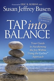 Tap into Balance - Your Guide to Awakening the Joy Within Using the GetSet Approach ebook by Susan Jeffrey Busen