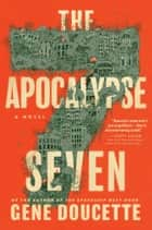 The Apocalypse Seven ebook by Gene Doucette