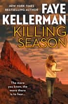 Killing Season: A gripping serial killer thriller you won't be able to put down! ebook by Faye Kellerman