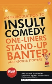 An Introduction to Insult Comedy ebook by Mike Francis