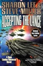 Accepting the Lance ebook by Sharon Lee, Steve Miller