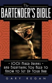 The Bartender's Bible - 1001 Mixed Drinks ebook by Gary Regan,(None)