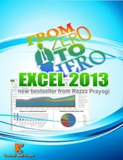Excel 2013 from Zero to Hero ebook by Rezza Prayogi,Zico Pratama Putra