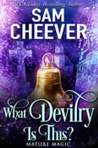 What Devilry is This? ebook by