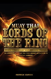 Muay Thai - Lords of the Ring ebook by Patrick Cusick