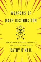 Weapons of Math Destruction eBook von Cathy O'Neil