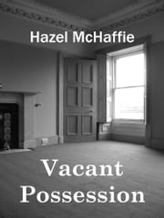 Vacant Possession ebook by Hazel McHaffie