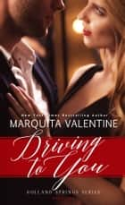 Driving To You ebook door Marquita Valentine