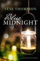 Blue Midnight eBook by Tess Thompson