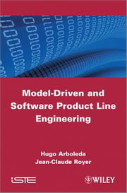 Model-Driven and Software Product Line Engineering ebook by Jean-Claude Royer,Hugo Arboleda