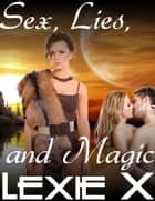 Sex, Lies, and Magic ebook by