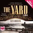 The Yard audiobook by Alex Grecian