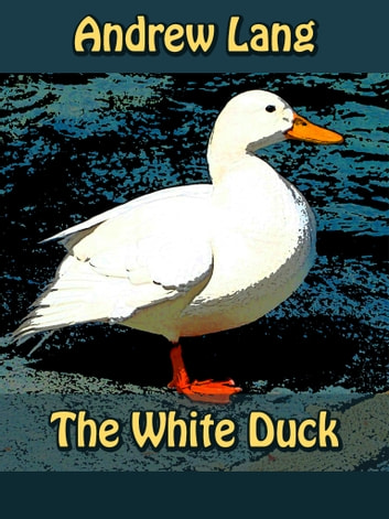 The White Duck ebook by Andrew Lang