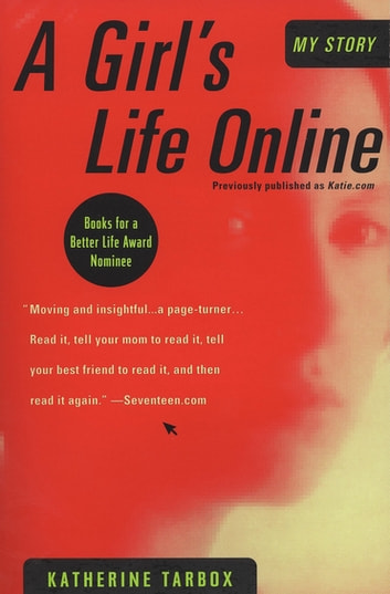 A Girl's Life Online ebook by Katherine Tarbox