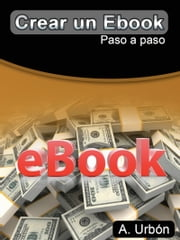 Crear un ebook. Paso a paso ebook by Asuncion Urbon