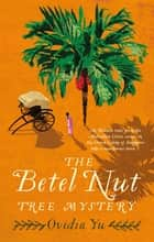 The Betel Nut Tree Mystery ebook by Ovidia Yu