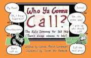 WHO YA GONNA CALL?-The Kid's Directory for Self Help ebook by Carole Marsh Longmeyer,Susan Van Denhende