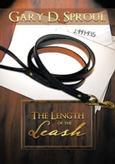 The Length of the Leash ebook by Gary D. Sproul