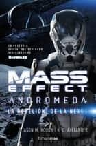 Mass Effect. Andromeda ebook by Jason M. Hough, K.C. Alexander, Traducciones Imposibles,  S. L.