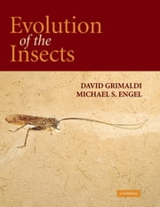 Evolution of the Insects ebook by David Grimaldi,Michael S. Engel