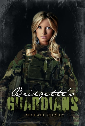 Bridgette's Guardians ebook by Michael Curley