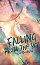 Falling From The Sky ebook by Nikki Godwin