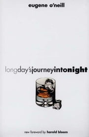 Long Day's Journey into Night: Second Edition ebook by Eugene O'Neill