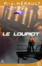 Le Loupiot ebook by P.-J. HERAULT