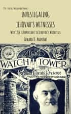 INVESTIGATING JEHOVAH'S WITNESSES - Why 1914 Is Important to Jehovah's Witnesses ebook by Edward D. Andrews