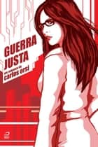 Guerra justa ebook by Carlos Orsi